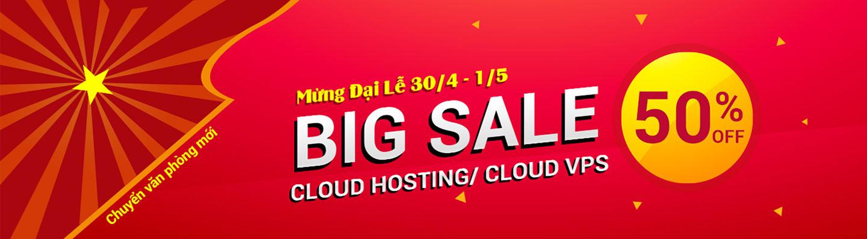 Khuyến mãi cực lớn mừng đại lễ 30/4 và 01/5, giảm giá 50% Cloud hosting/Cloud vps