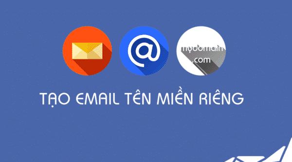 Hướng dẫn cách tạo email tên miền riêng