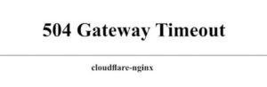 Lỗi 504 gateway time-out là lỗi gì?