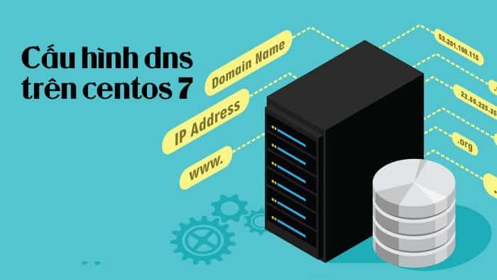 Cấu hình DNS Server CentOS 7