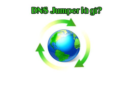 DNS Jumper là gì?