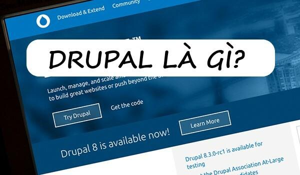 Drupal là một trong những CMS tốt nhất
