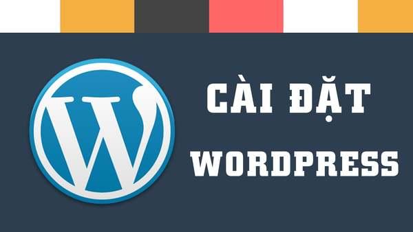 Hướng dẫn cài đặt WordPress