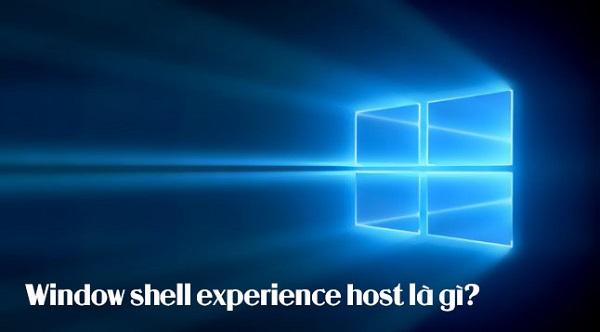 Window shell experience host là gì?