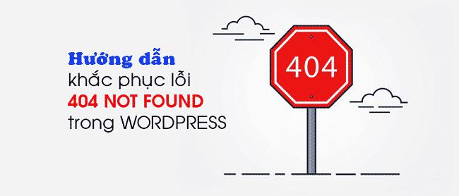 Khắc phục lỗi 404 not found wordpress