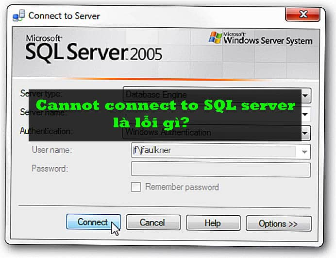 Cannot connect to SQL server là lỗi gì?