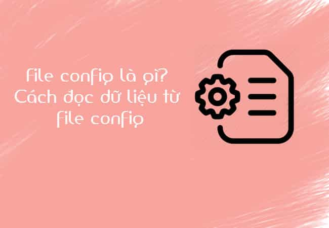 File config là gì?
