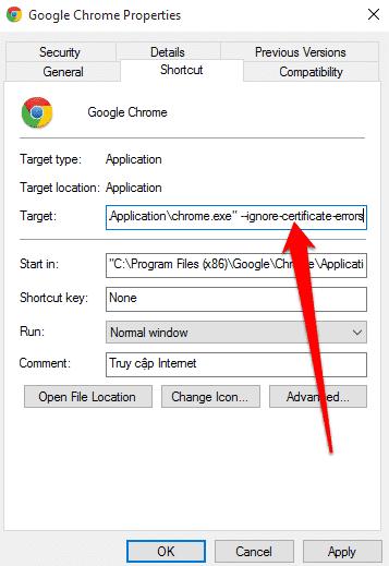 Nhấn chuột phải vào trình duyệt đang dùng, vào phần target gõ –ignore-certificate-errors