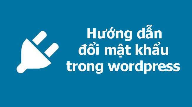 Hướng dẫn đổi mật khẩu WordPress