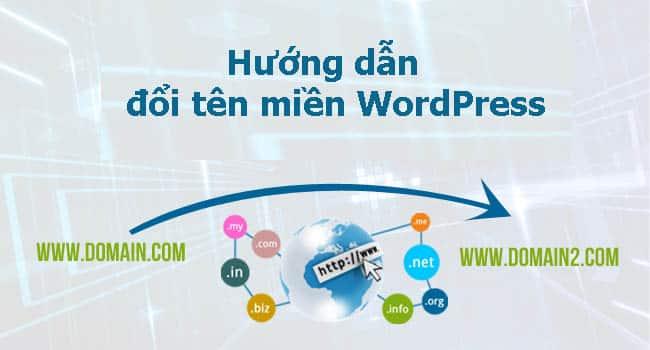 Hướng dẫn đổi tên miền WordPress nhanh nhất