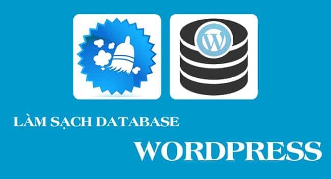 Hướng dẫn dọn dẹp database website wordpress nhanh nhất