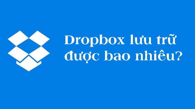 Dropbox lưu trữ được bao nhiêu?