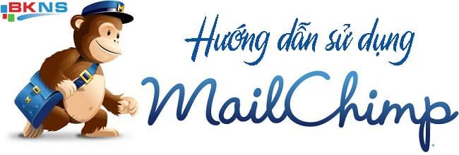 Hướng dẫn sử dụng Mailchimp hiệu quả