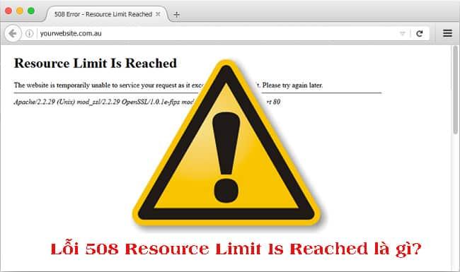 Lỗi Resource Limit Is Reached là gì?