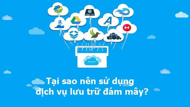 Tại sao nên sử dụng dịch vụ lưu trữ đám mây?