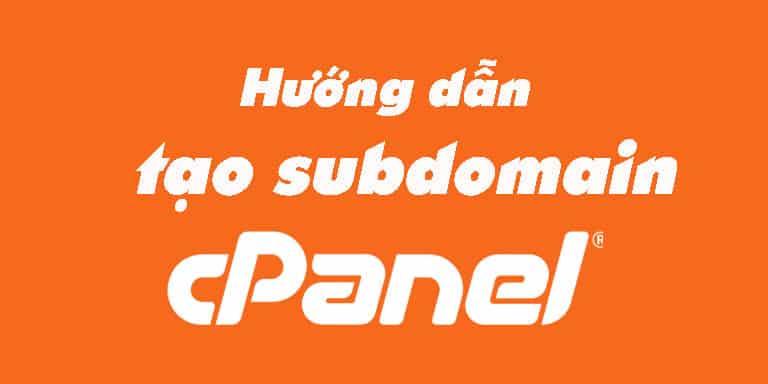 Hướng dẫn tạo Subdomain trong hosting cPanel
