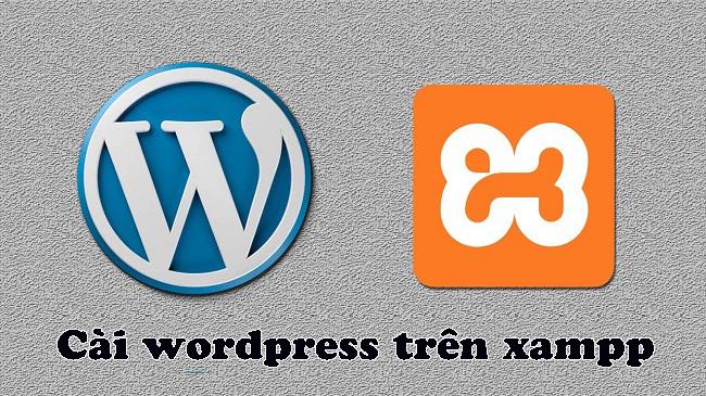 Cách cài wordpress trên XAMPP