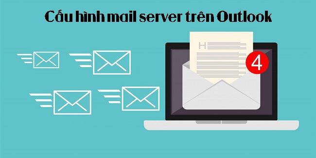 Cấu hình mail server trên Outlook