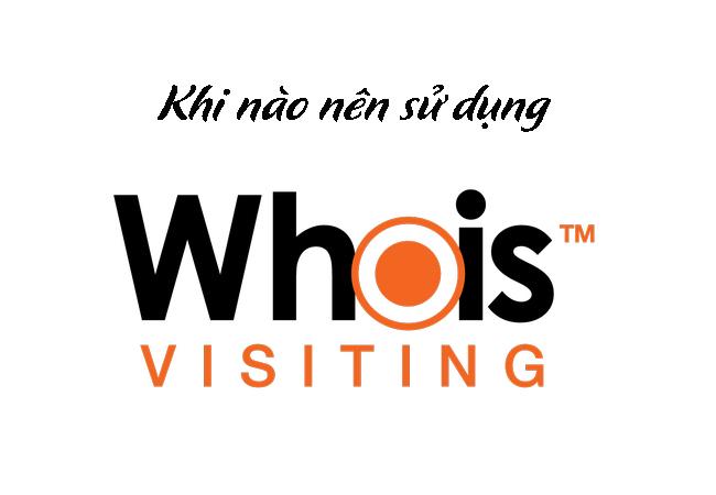 Khi nào nên sử dụng Whois