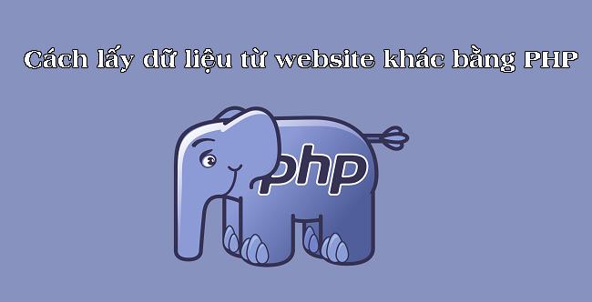 Các phương pháp lấy dữ liệu từ website khác bằng PHP