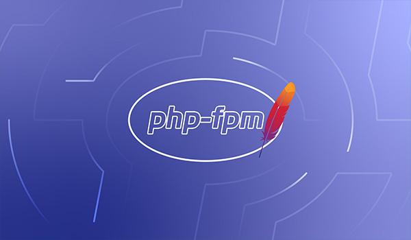PHP-FPM là gì