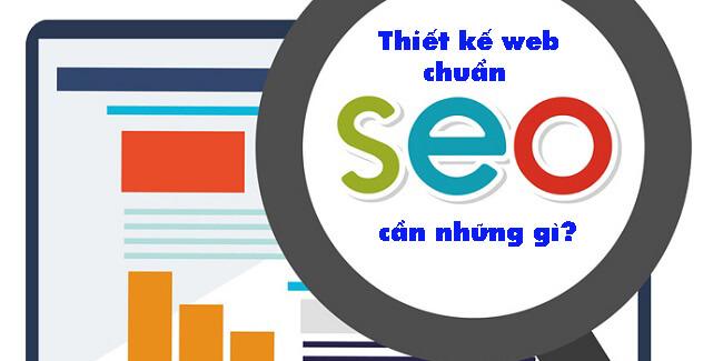 Thiết kế website chuẩn SEO cần những gì?