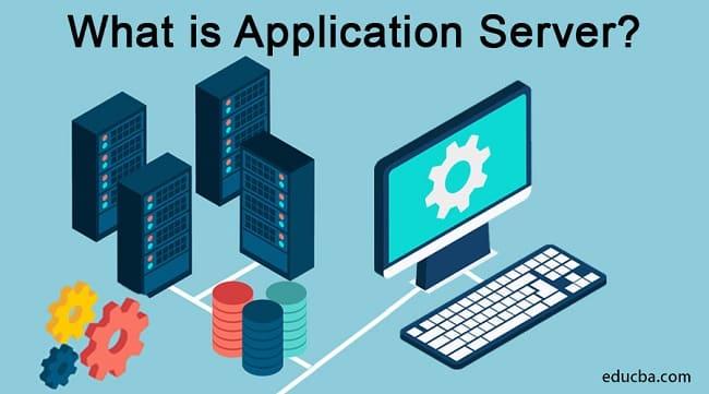 Application server là phần mềm máy chủ ứng dụng