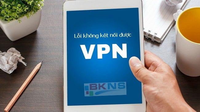 Lỗi không kết nối được VPN