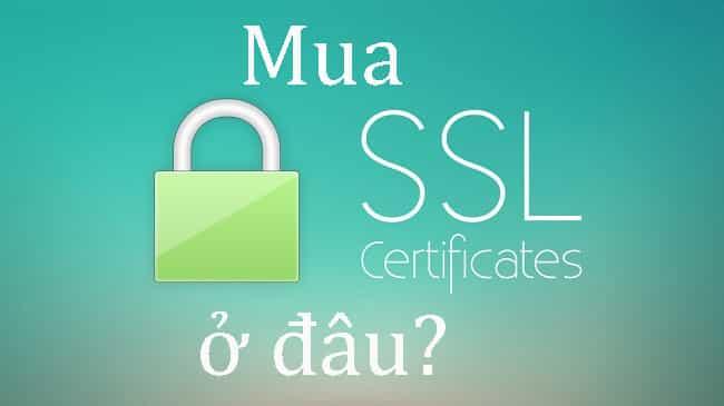 Mua chứng chỉ ssl ở đâu