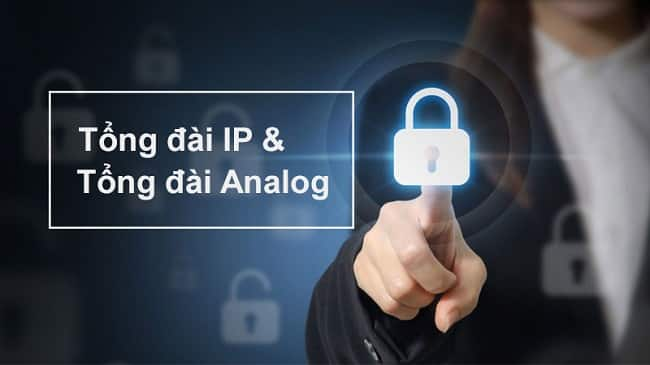 Phân biệt tổng đài Analog và tổng đài IP